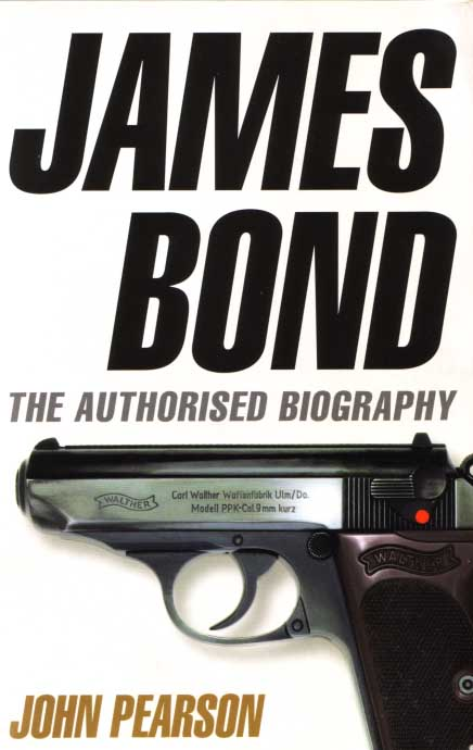 JAMES BOND - THE AUTHORIZED BIOGRAPHY